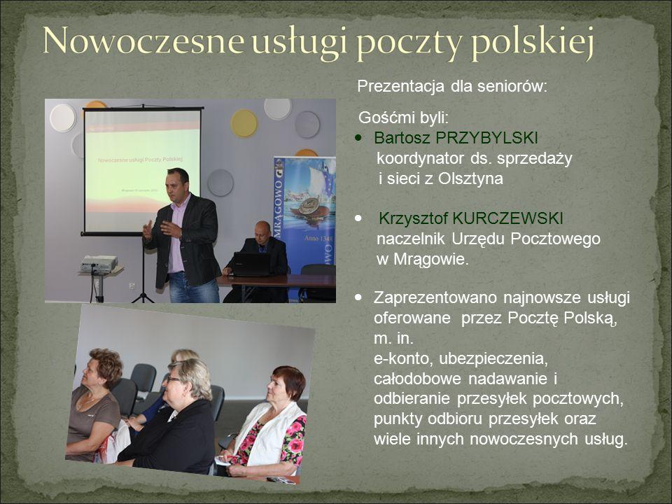 Prezentacja dla seniorów: Gośćmi byli: Bartosz PRZYBYLSKI koordynator ds. sprzedaży i sieci z Olsztyna Krzysztof KURCZEWSKI naczelnik Urzędu Pocztoweg