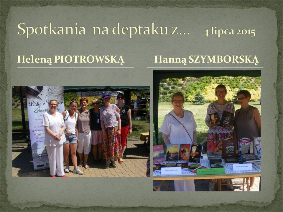 Heleną PIOTROWSKĄ Hanną SZYMBORSKĄ
