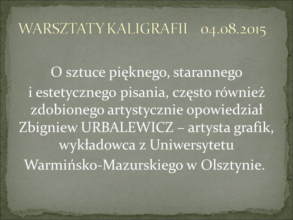O sztuce pięknego, starannego i estetycznego pisania, często również zdobionego artystycznie opowiedział Zbigniew URBALEWICZ – artysta grafik, wykłado
