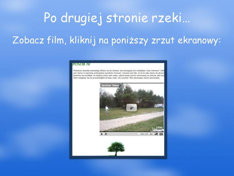 Po drugiej stronie rzeki… Zobacz film, kliknij na poniższy zrzut ekranowy: