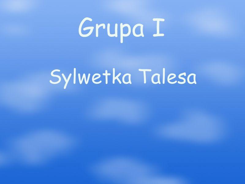 Grupa I Sylwetka Talesa