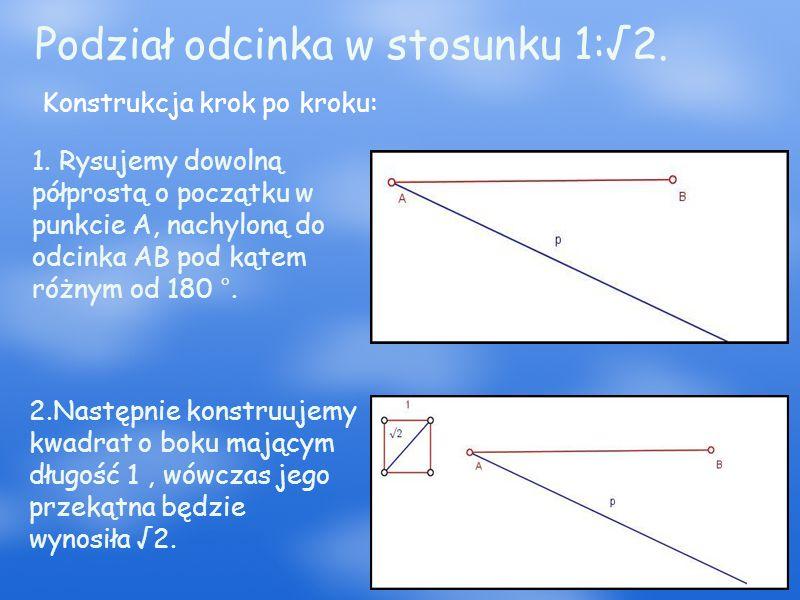 Podział odcinka w stosunku 1:√2. Konstrukcja krok po kroku: 1.