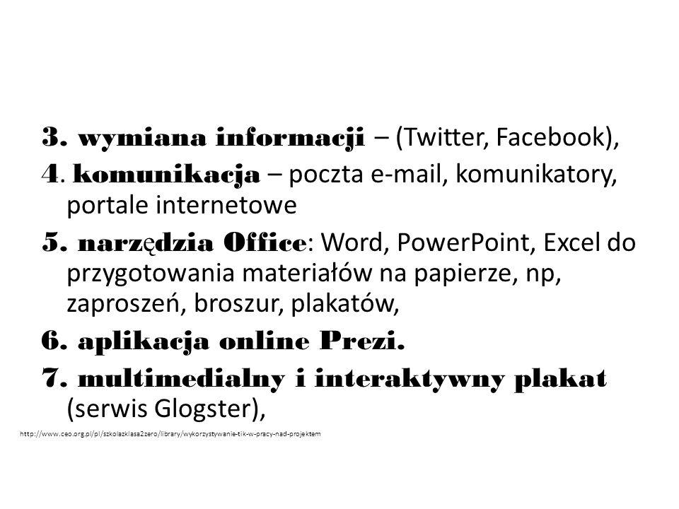 3. wymiana informacji – (Twitter, Facebook), 4. komunikacja – poczta e-mail, komunikatory, portale internetowe 5. narz ę dzia Office : Word, PowerPoin