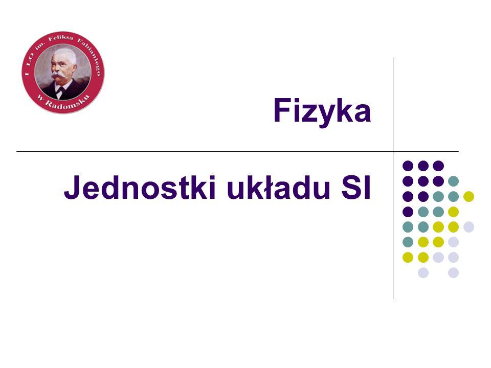Układ SI Międzynarodowy Układ Jednostek Miar zatwierdzony w 1960 (później modyfikowany) przez Generalną Konferencję Miar, w Polsce układ SI obowiązuje od 1966.