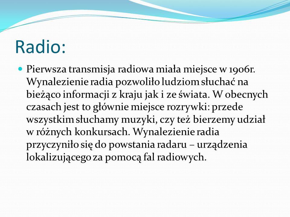 Radio: Pierwsza transmisja radiowa miała miejsce w 1906r.