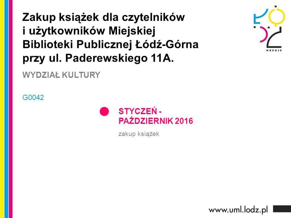 STYCZEŃ - PAŹDZIERNIK 2016 zakup książek Zakup książek dla czytelników i użytkowników Miejskiej Biblioteki Publicznej Łódź-Górna przy ul. Paderewskieg