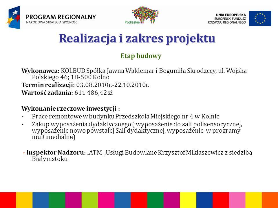 Realizacja i zakres projektu Etap budowy Wykonawca: KOLBUD Spółka Jawna Waldemar i Bogumiła Skrodzccy, ul.