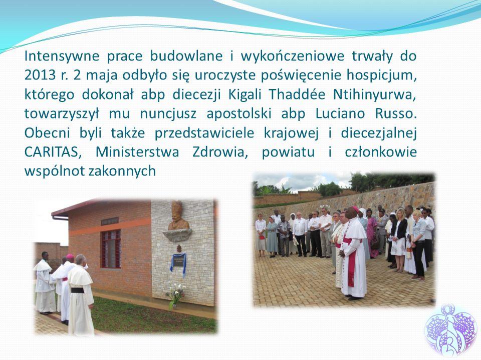 Intensywne prace budowlane i wykończeniowe trwały do 2013 r. 2 maja odbyło się uroczyste poświęcenie hospicjum, którego dokonał abp diecezji Kigali Th