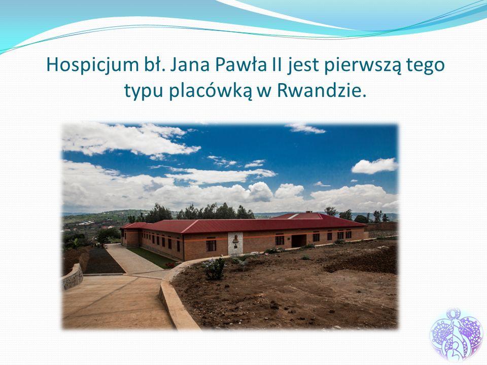 Hospicjum bł. Jana Pawła II jest pierwszą tego typu placówką w Rwandzie.