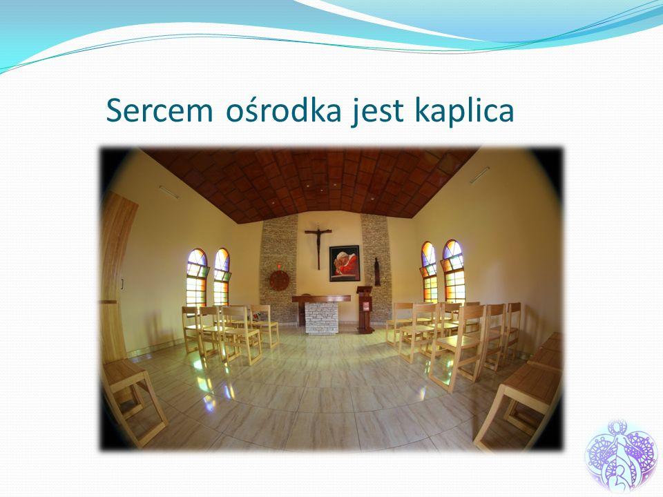 Sercem ośrodka jest kaplica