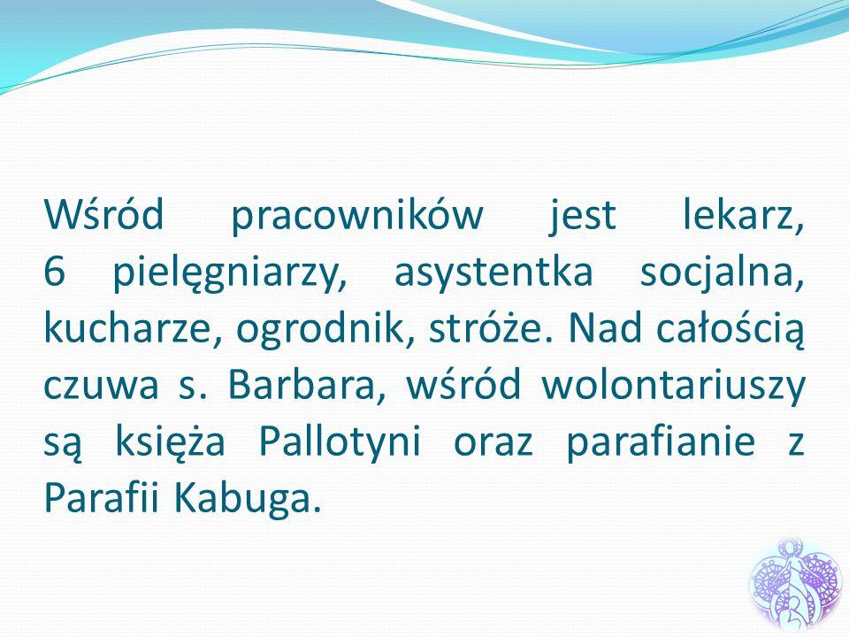 Wśród pracowników jest lekarz, 6 pielęgniarzy, asystentka socjalna, kucharze, ogrodnik, stróże.