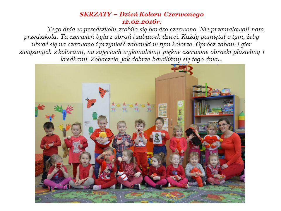 SKRZATY – Dzień Koloru Czerwonego 12.02.2016r. Tego dnia w przedszkolu zrobiło się bardzo czerwono.