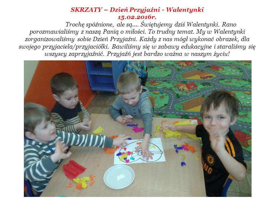 SKRZATY – Dzień Przyjaźni - Walentynki 15.02.2016r.