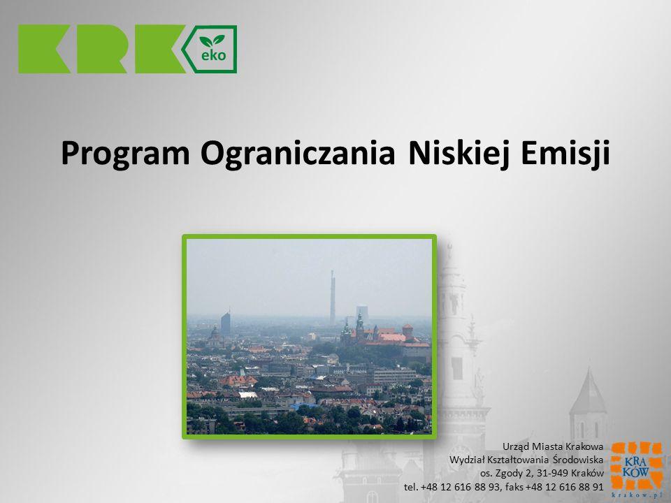 Program Ograniczania Niskiej Emisji Urząd Miasta Krakowa Wydział Kształtowania Środowiska os. Zgody 2, 31-949 Kraków tel. +48 12 616 88 93, faks +48 1