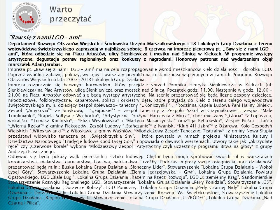 Baw się z nami LGD – ami Departament Rozwoju Obszarów Wiejskich i Środowiska Urzędu Marszałkowskiego i 18 Lokalnych Grup Działania z terenu województwa świętokrzyskiego zapraszają w najbliższą sobotę, 8 czerwca na imprezę plenerową pt.
