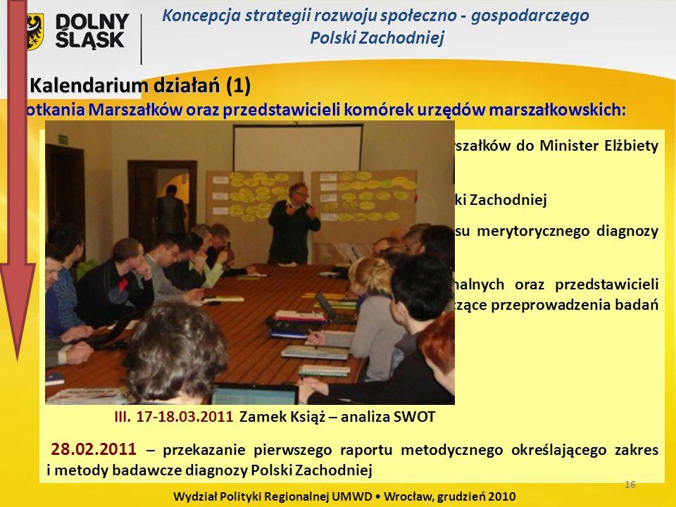 Wrocław 21.05.2010 – podpisanie wspólnego listu Marszałków do Minister Elżbiety Bieńkowskiej Szczecin 26.08.2010 – podpisanie porozumienia ws.