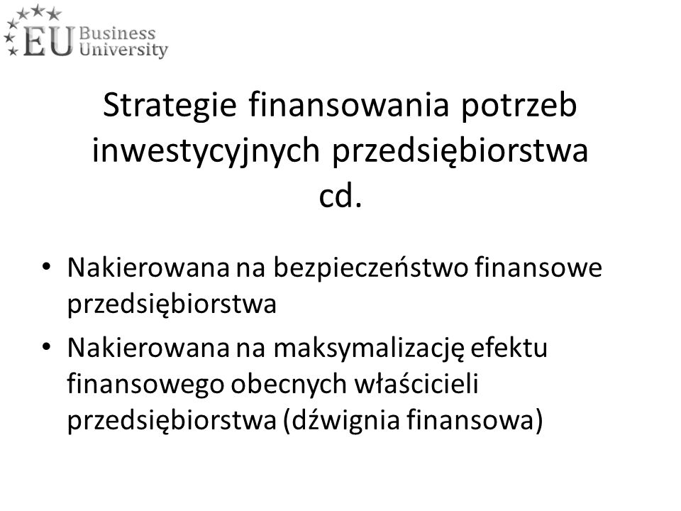 Strategie finansowania potrzeb inwestycyjnych przedsiębiorstwa cd.