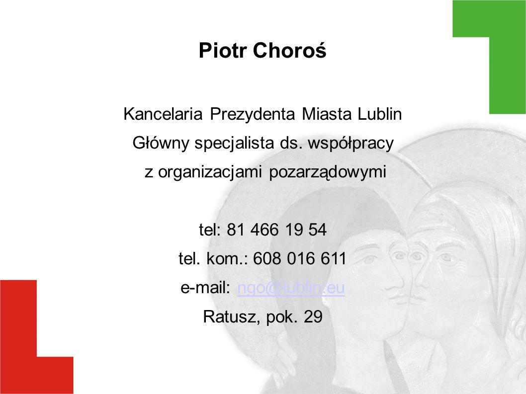 Piotr Choroś Kancelaria Prezydenta Miasta Lublin Główny specjalista ds.