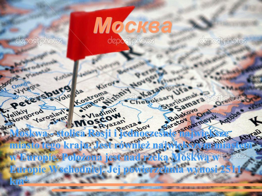 Москва Moskwa - stolica Rosji i jednocześnie największe miasto tego kraju.