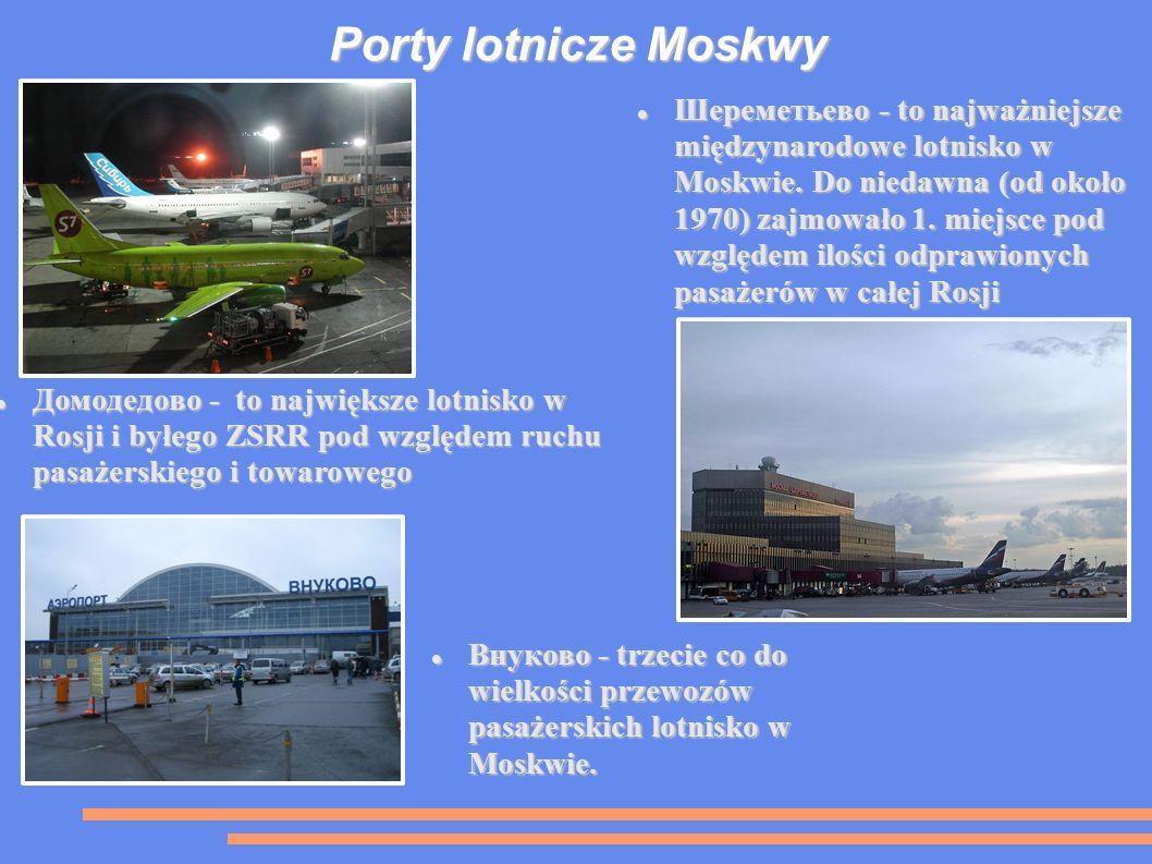 Porty lotnicze Moskwy Шереметьево - to najważniejsze międzynarodowe lotnisko w Moskwie.