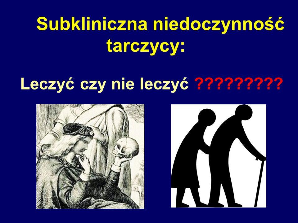 Subkliniczna niedoczynność tarczycy: Leczyć czy nie leczyć ?????????