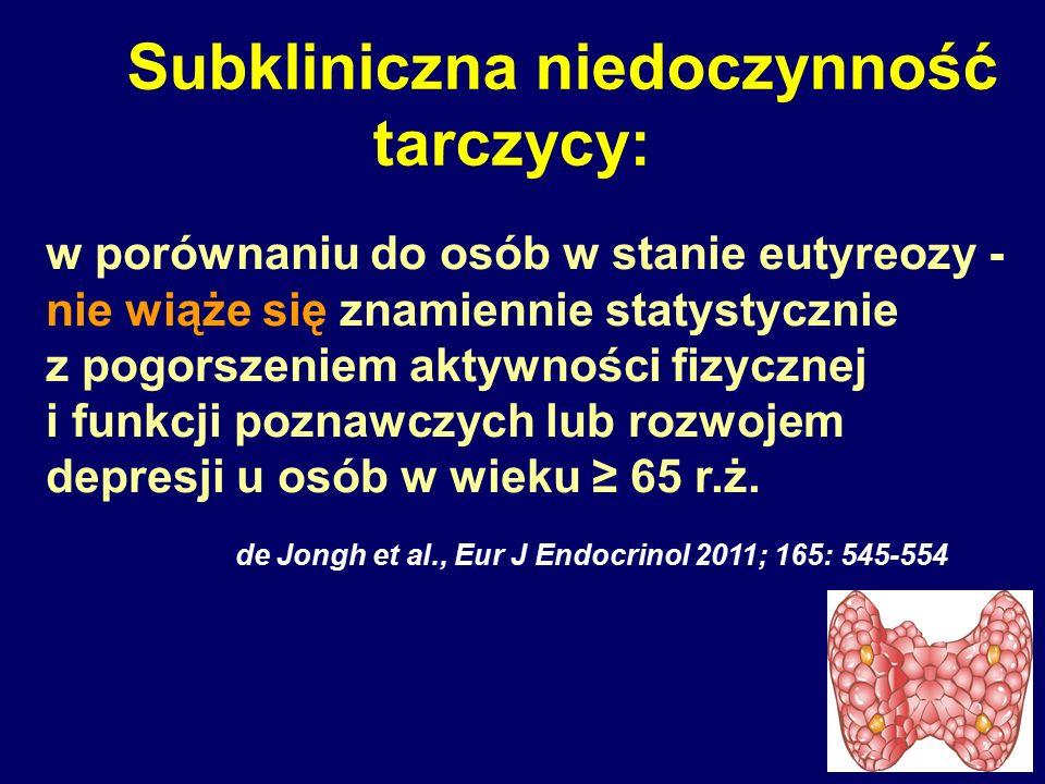 Subkliniczna niedoczynność tarczycy: w porównaniu do osób w stanie eutyreozy - nie wiąże się znamiennie statystycznie z pogorszeniem aktywności fizycz