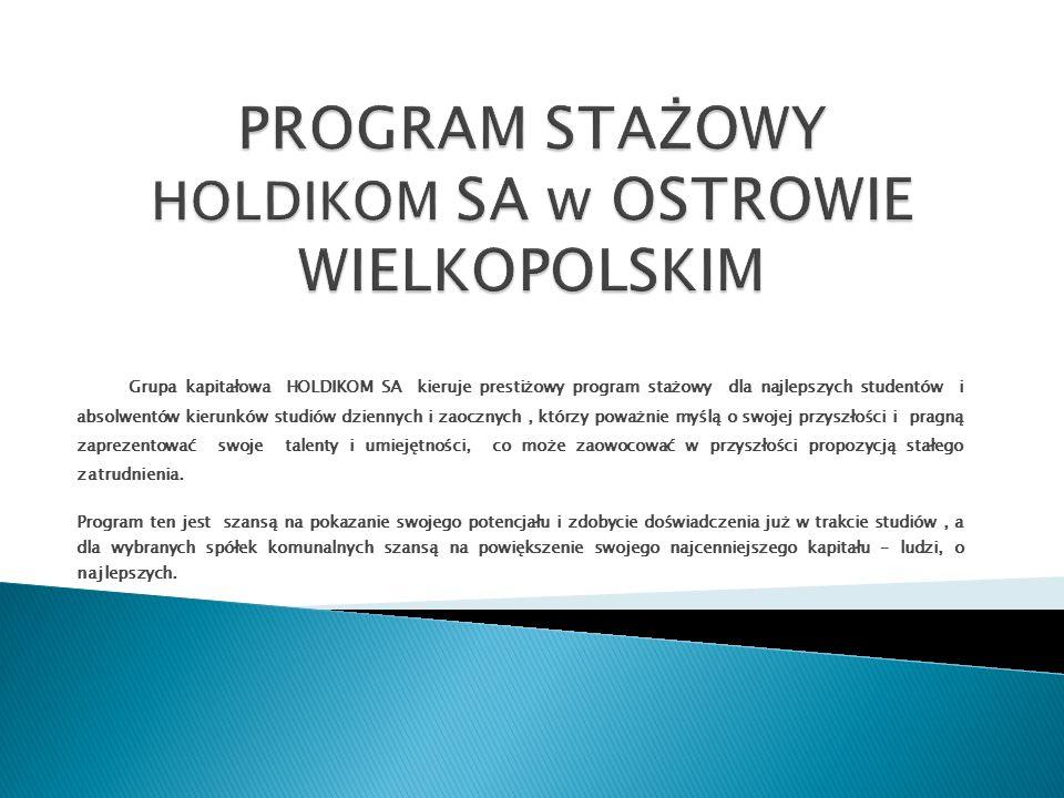 Grupa kapitałowa HOLDIKOM SA kieruje prestiżowy program stażowy dla najlepszych studentów i absolwentów kierunków studiów dziennych i zaocznych, którz