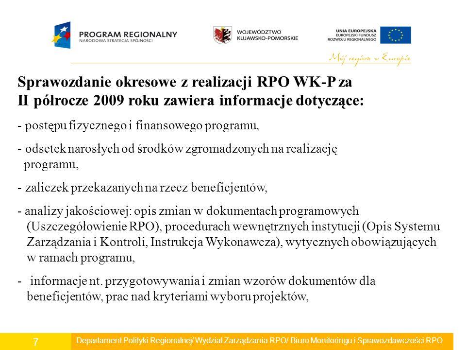 Departament Polityki Regionalnej/ Wydział Zarządzania RPO/ Biuro Monitoringu i Sprawozdawczości RPO 7 Sprawozdanie okresowe z realizacji RPO WK-P za I