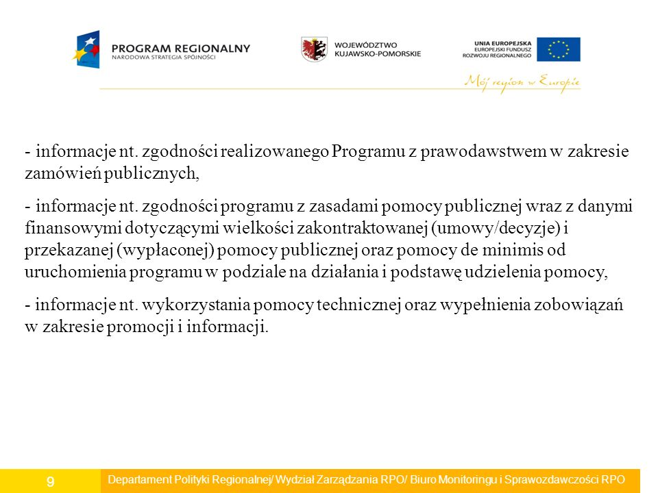 Departament Polityki Regionalnej/ Wydział Zarządzania RPO/ Biuro Monitoringu i Sprawozdawczości RPO 9 - informacje nt. zgodności realizowanego Program