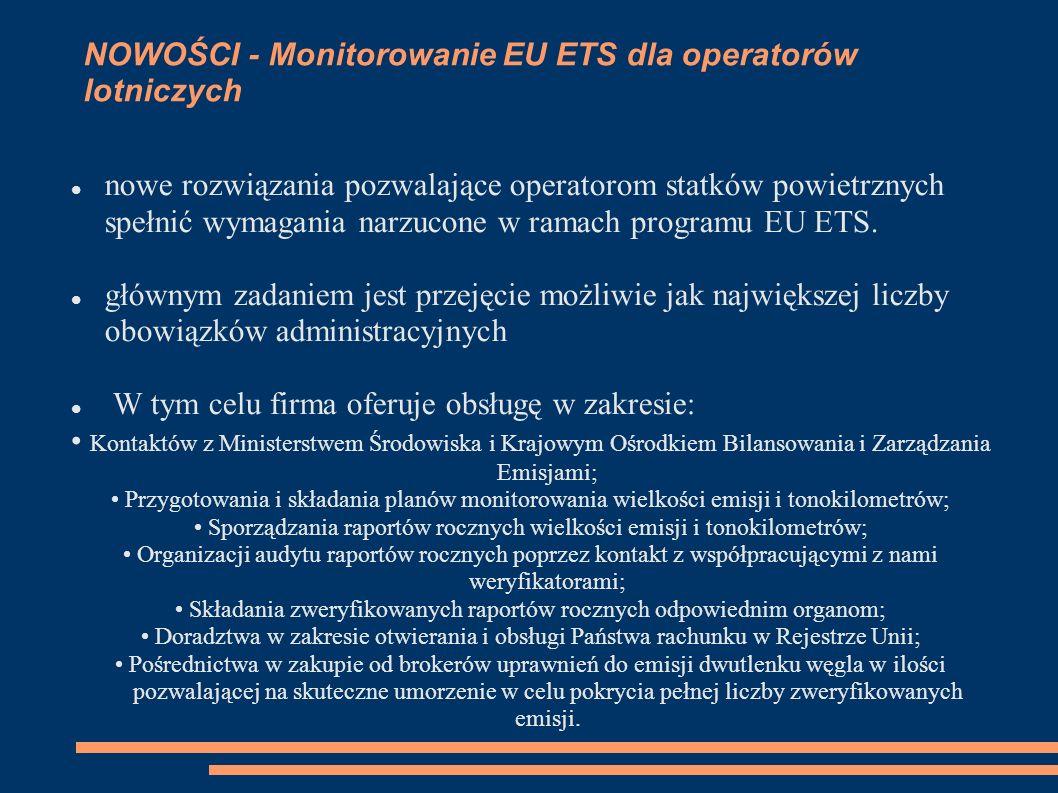 NOWOŚCI - Monitorowanie EU ETS dla operatorów lotniczych nowe rozwiązania pozwalające operatorom statków powietrznych spełnić wymagania narzucone w ramach programu EU ETS.