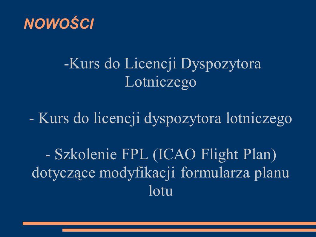 NOWOŚCI -Kurs do Licencji Dyspozytora Lotniczego - Kurs do licencji dyspozytora lotniczego - Szkolenie FPL (ICAO Flight Plan) dotyczące modyfikacji formularza planu lotu