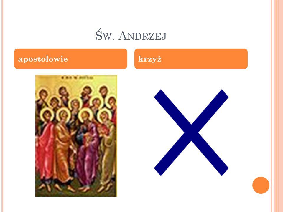 Ś W. A NDRZEJ apostołowiekrzyż