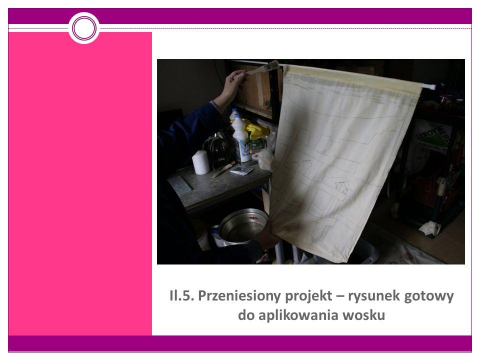 Il.5. Przeniesiony projekt – rysunek gotowy do aplikowania wosku