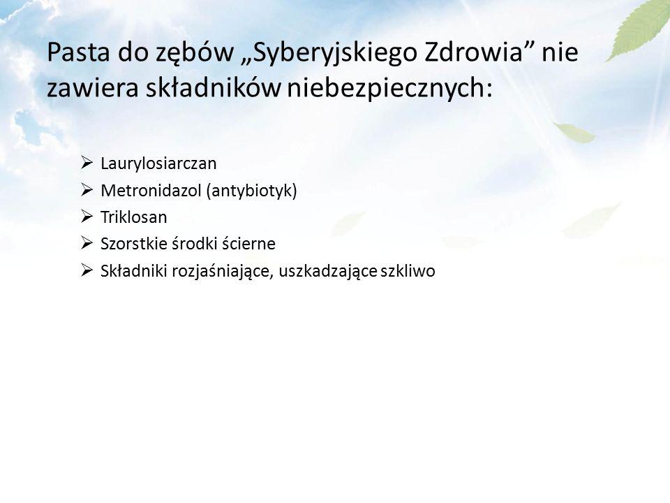 """Pasta do zębów """"Syberyjskiego Zdrowia nie zawiera składników niebezpiecznych:  Laurylosiarczan  Metronidazol (antybiotyk)  Triklosan  Szorstkie środki ścierne  Składniki rozjaśniające, uszkadzające szkliwo"""