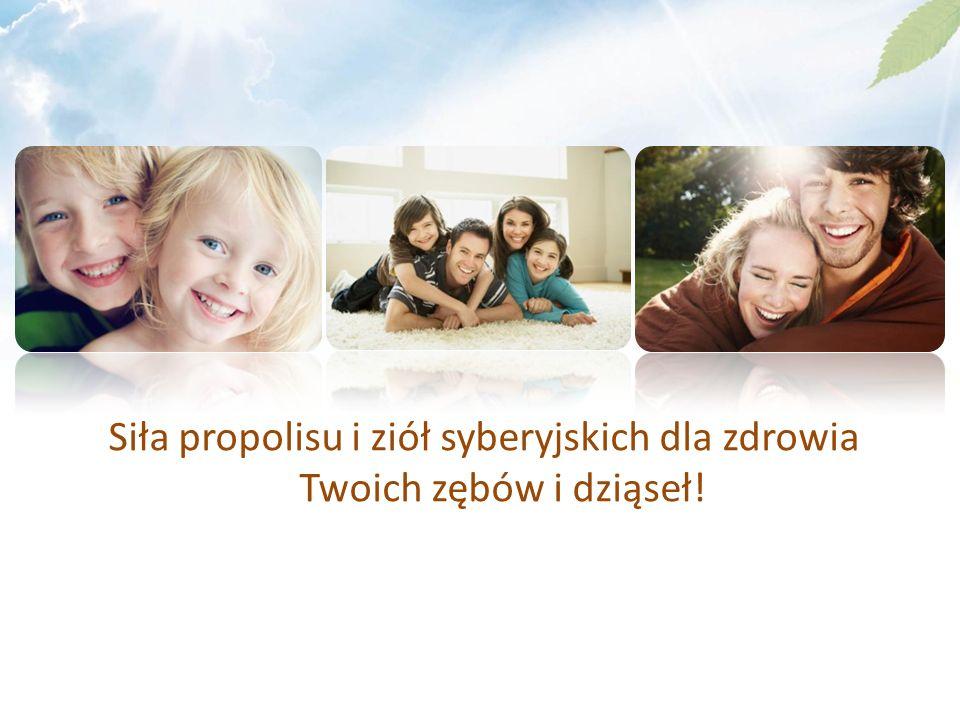 Siła propolisu i ziół syberyjskich dla zdrowia Twoich zębów i dziąseł!
