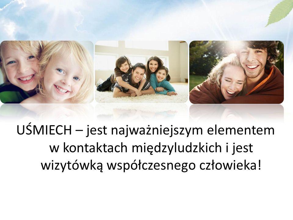 UŚMIECH – jest najważniejszym elementem w kontaktach międzyludzkich i jest wizytówką współczesnego człowieka!