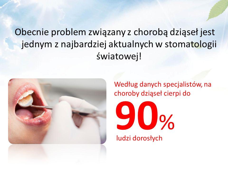 Obecnie problem związany z chorobą dziąseł jest jednym z najbardziej aktualnych w stomatologii światowej! 90 % Według danych specjalistów, na choroby
