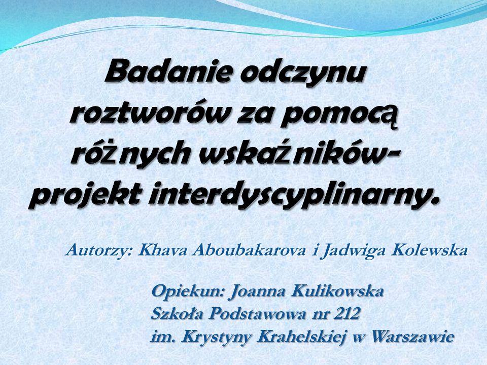 Autorzy: Khava Aboubakarova i Jadwiga Kolewska Opiekun: Joanna Kulikowska Szkoła Podstawowa nr 212 im.