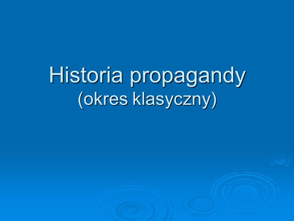 Historia propagandy (okres klasyczny)