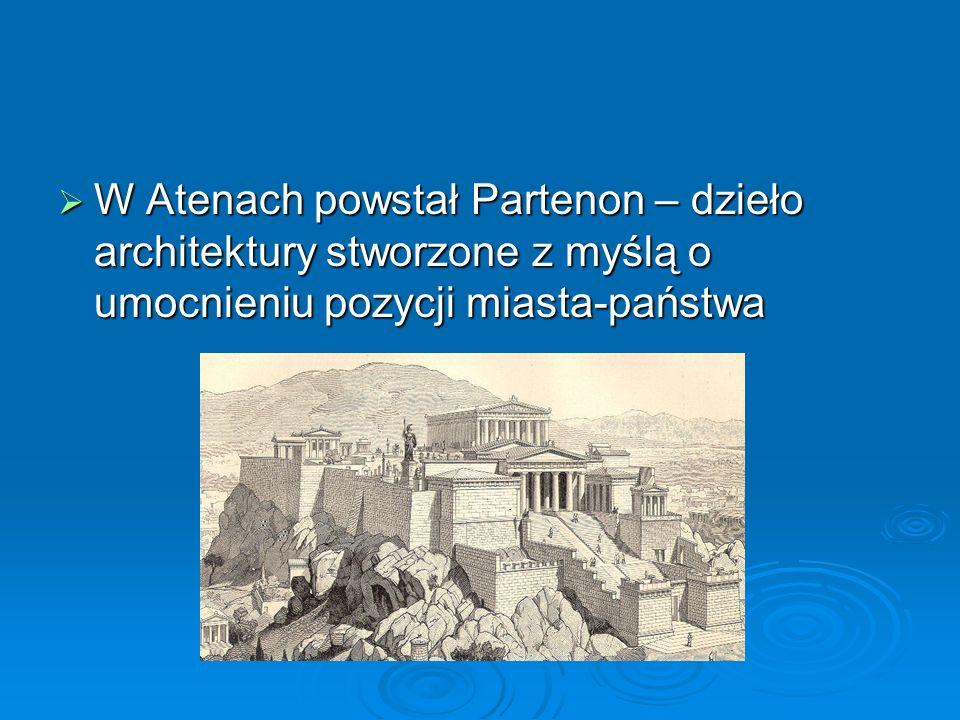  W Atenach powstał Partenon – dzieło architektury stworzone z myślą o umocnieniu pozycji miasta-państwa
