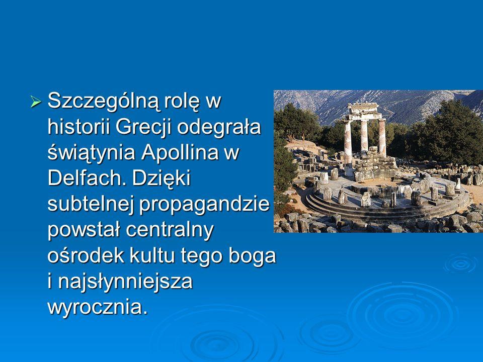  Szczególną rolę w historii Grecji odegrała świątynia Apollina w Delfach. Dzięki subtelnej propagandzie powstał centralny ośrodek kultu tego boga i n