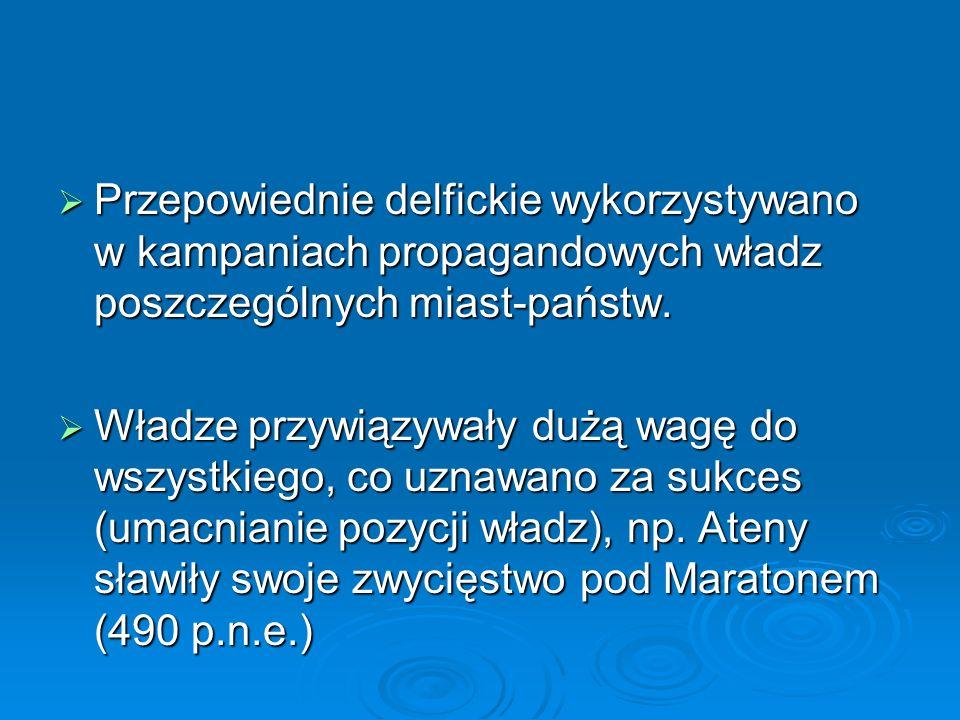  Aleksander Wielki (Macedoński) poświęcał sporo uwagi propagandzie.