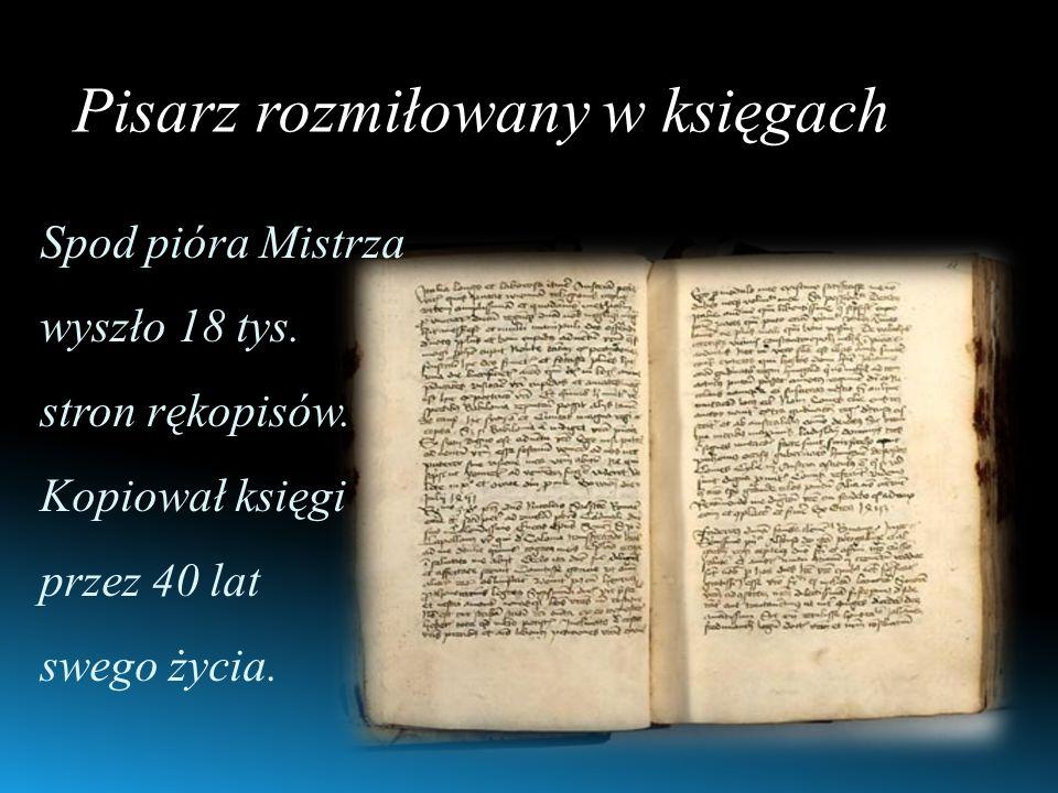Pisarz rozmiłowany w księgach Spod pióra Mistrza wyszło 18 tys.