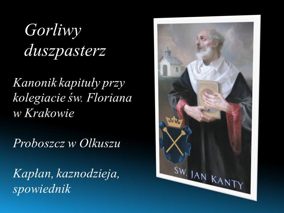 Gorliwy duszpasterz Kanonik kapituły przy kolegiacie św.