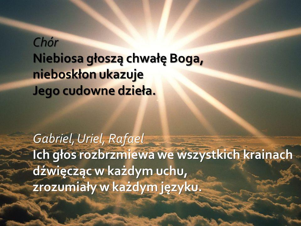 Chór Niebiosa głoszą chwałę Boga, nieboskłon ukazuje Jego cudowne dzieła.
