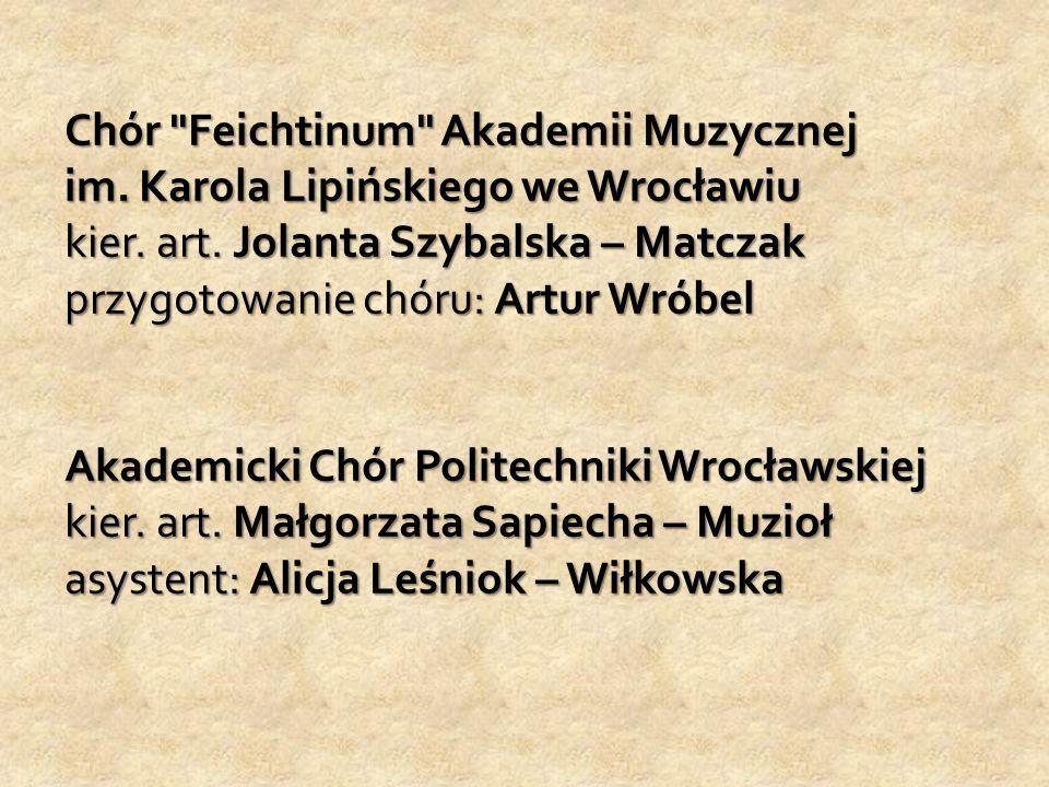 Chór Feichtinum Akademii Muzycznej im. Karola Lipińskiego we Wrocławiu kier.