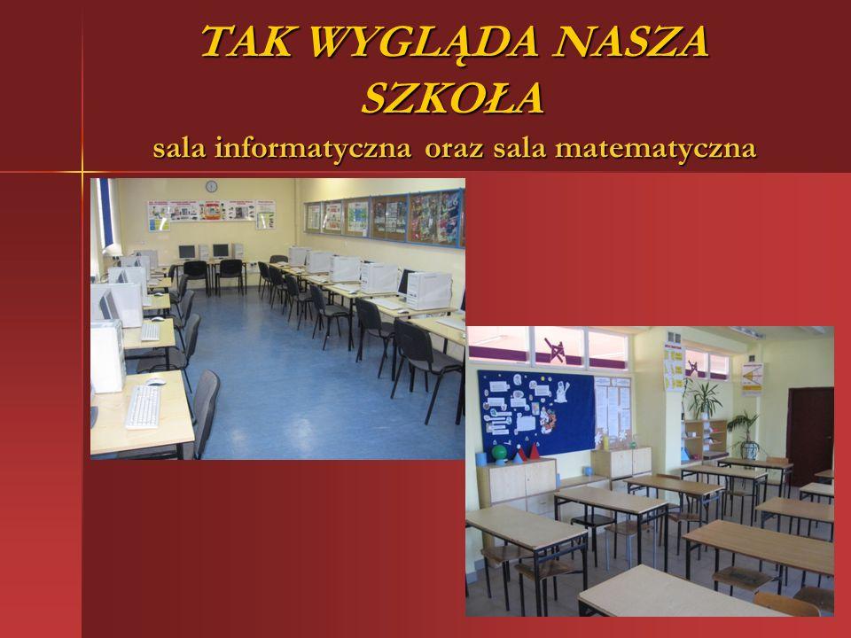 TAK WYGLĄDA NASZA SZKOŁA sala informatyczna oraz sala matematyczna