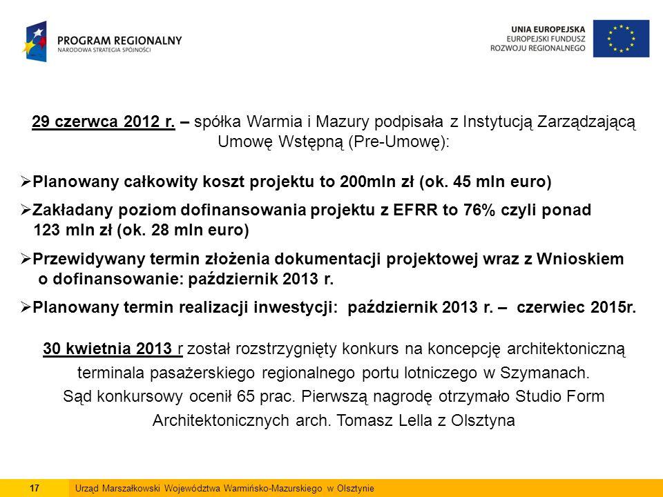 17Urząd Marszałkowski Województwa Warmińsko-Mazurskiego w Olsztynie 29 czerwca 2012 r. – spółka Warmia i Mazury podpisała z Instytucją Zarządzającą Um
