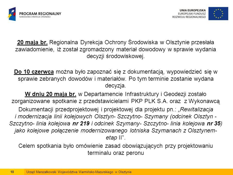 20 maja br. Regionalna Dyrekcja Ochrony Środowiska w Olsztynie przesłała zawiadomienie, iż został zgromadzony materiał dowodowy w sprawie wydania decy