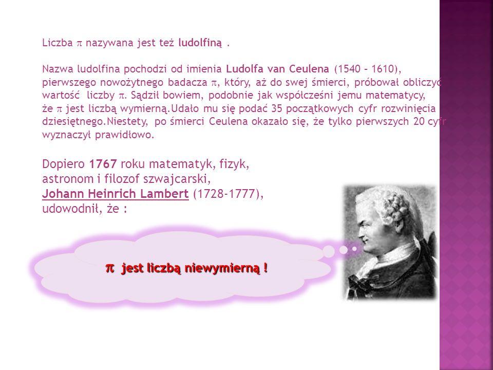 Liczba  nazywana jest też ludolfiną.